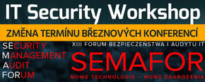 Březnové konference IT Security Workshop 2020 a SEMAFOR 2020 přesunuty